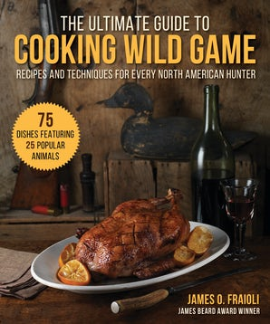 The Ultimate Guide to Cooking Wild Game book image