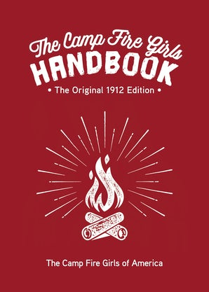 The Camp Fire Girls Handbook