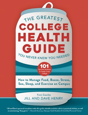 The Greatest College Health Guide You Never Knew You Needed book image