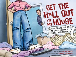 Get the H*ll Out of My House book image