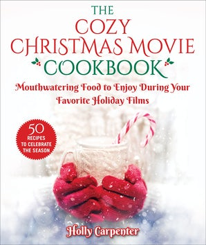 The Cozy Christmas Movie Cookbook book image