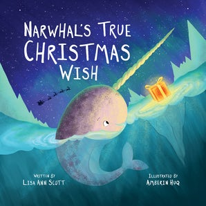 Narwhal's True Christmas Wish book image