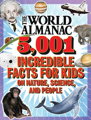 The World Almanac 5,001 Incredible Facts for Kids on Nature, Science, and People book image