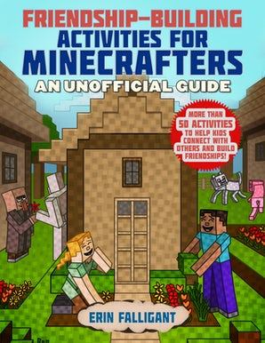 Friendship-Building Activities for Minecrafters