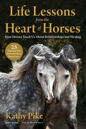 Life Lessons from the Heart of Horses