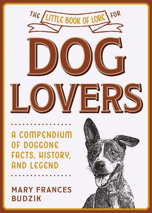 The Little Book of Lore for Dog Lovers book image