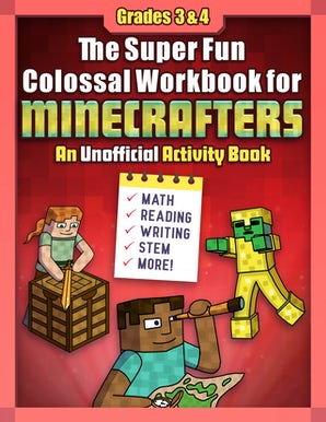 The Super Fun Colossal Workbook for Minecrafters: Grades 3 & 4 book image