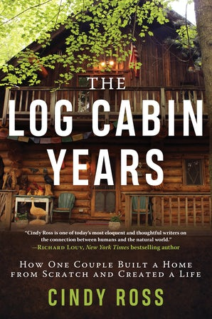 The Log Cabin Years