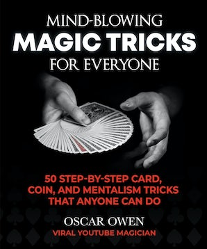Mind-Blowing Magic Tricks for Everyone