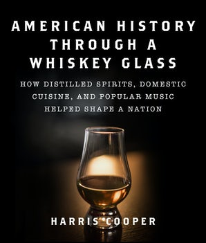 American History Through a Whiskey Glass