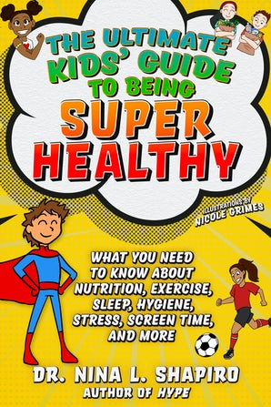 The Ultimate Kids' Guide to Being Super Healthy book image