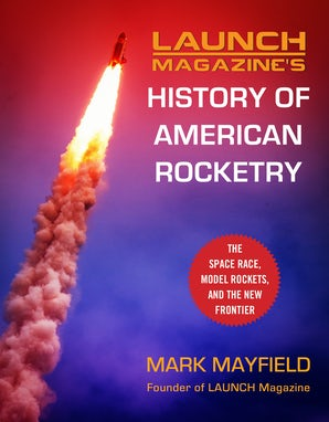 Launch Magazine's History of American Rocketry book image