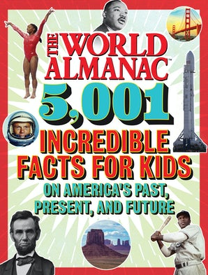 The World Almanac 5,001 Incredible Facts for Kids on America's Past, Present, and Future book image