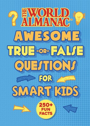 The World Almanac Awesome True-or-False Questions for Smart Kids book image
