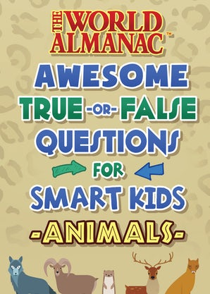 The World Almanac Awesome True-or-False Questions for Smart Kids: Animals book image