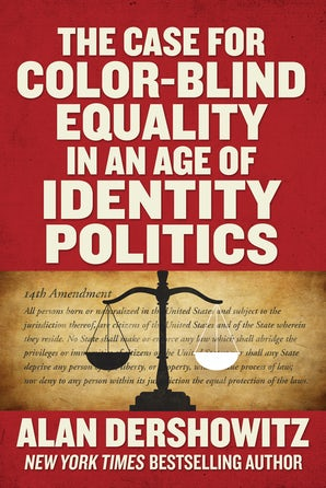The Case for Color-Blind Equality in an Age of Identity Politics book image