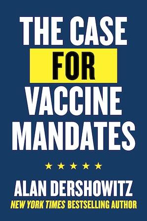 The Case for Vaccine Mandates
