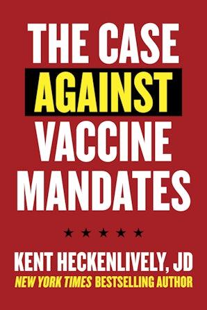 The Case Against Vaccine Mandates book image