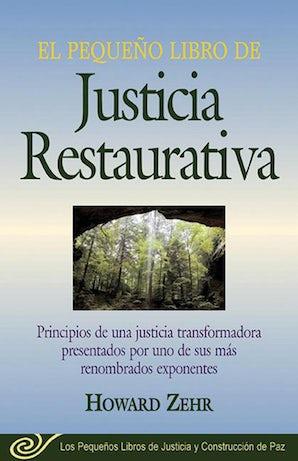 El Pequeno Libro De La Justicia Restaurativa book image