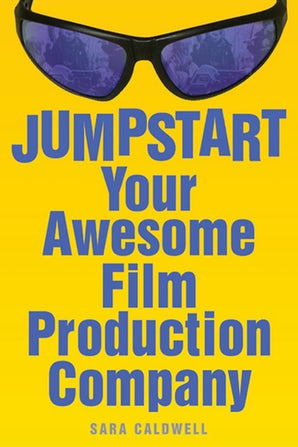 Jumpstart Your Awesome Film Production Company book image