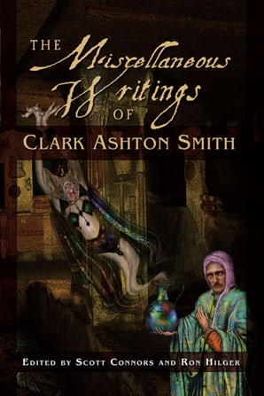 The Miscellaneous Writings of Clark Ashton Smith book image