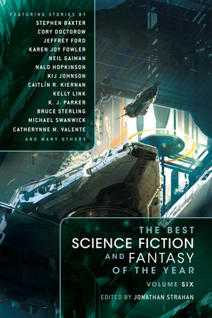 The Best Science Fiction and Fantasy of the Year Volume 6 book image