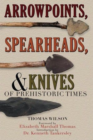Arrowpoints, Spearheads, and Knives of Prehistoric Times book image