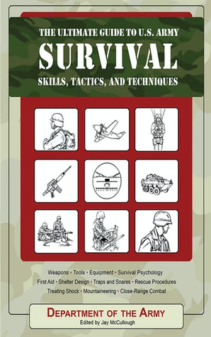 The Ultimate Guide to U.S. Army Survival Skills, Tactics, and Techniques book image