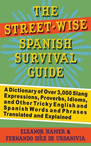 The Street-Wise Spanish Survival Guide