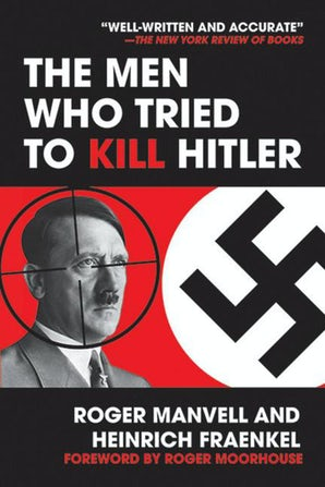 The Men Who Tried to Kill Hitler book image