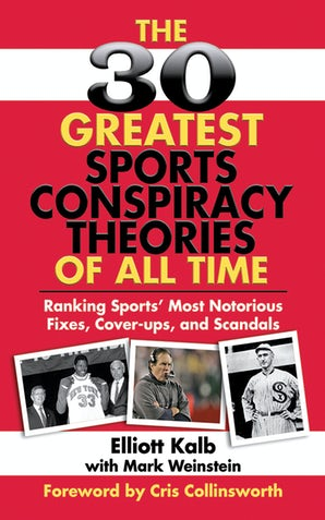 The 30 Greatest Sports Conspiracy Theories of All-Time book image