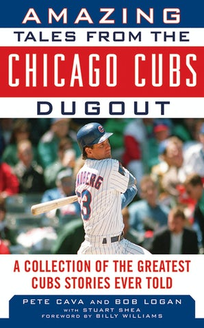 Amazing Tales from the Chicago Cubs Dugout book image