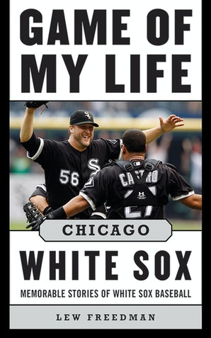 Game of My Life Chicago White Sox book image
