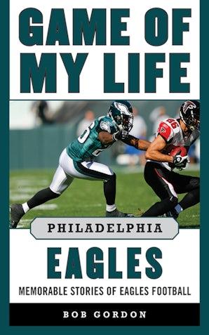 Game of My Life Philadelphia Eagles book image