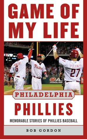 Game of My Life Philadelphia Phillies book image