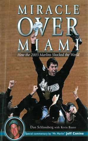Miracle Over Miami: How the 2003 Marlins Shocked the World book image