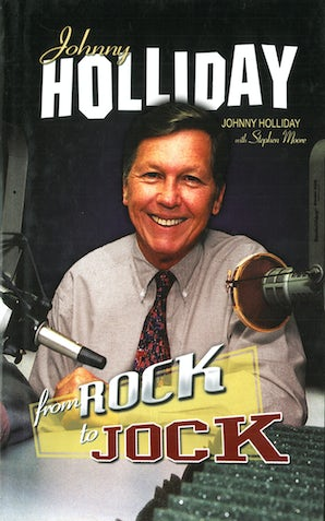 Johnny Holliday: From Rock to Jock book image