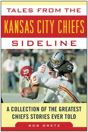 Tales from the Kansas City Chiefs Sideline book image