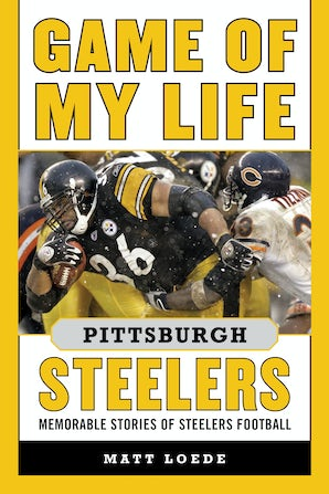 Game of My Life Pittsburgh Steelers book image