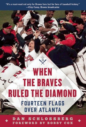 When the Braves Ruled the Diamond book image