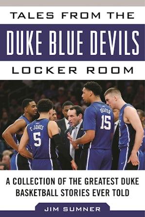 Tales from the Duke Blue Devils Locker Room book image