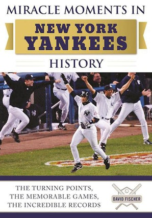 Miracle Moments in New York Yankees History book image
