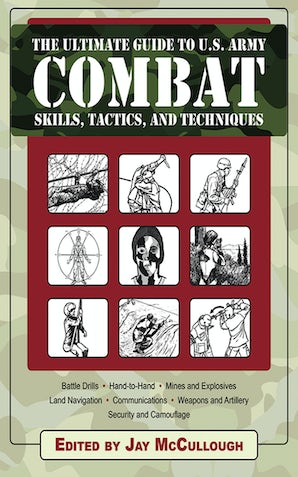 Ultimate Guide to U.S. Army Combat Skills, Tactics, and Techniques book image