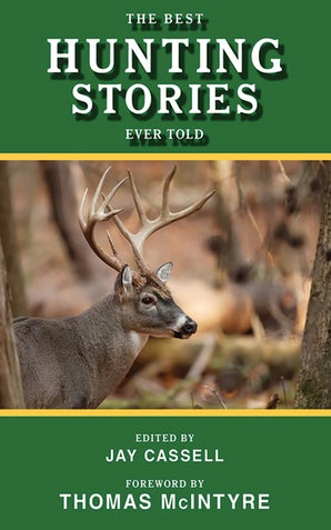 The Best Hunting Stories Ever Told book image