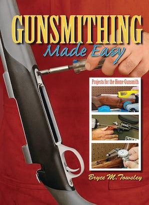 Gunsmithing Made Easy book image