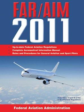 Federal Aviation Regulations / Aeronautical Information Manual 2011 (FAR/AIM) book image