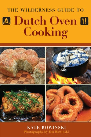 The Wilderness Guide to Dutch Oven Cooking book image