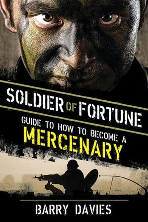 Soldier of Fortune Guide to How to Become a Mercenary book image
