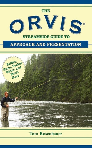 The Orvis Streamside Guide to Approach and Presentation book image