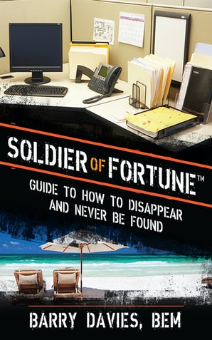 Soldier of Fortune Guide to How to Disappear and Never Be Found book image